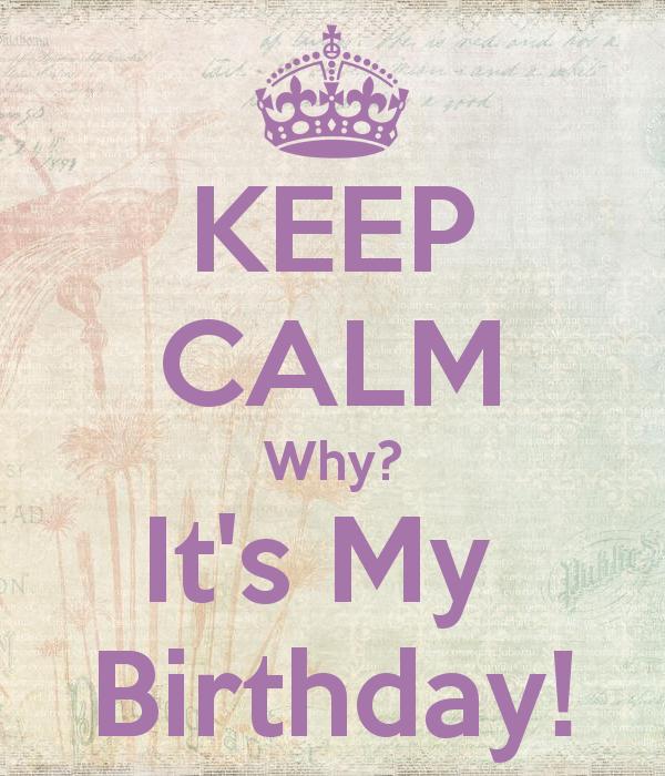 keep-calm-why-it-s-my-birthday-8